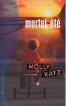 katz-molly-mortel-ete